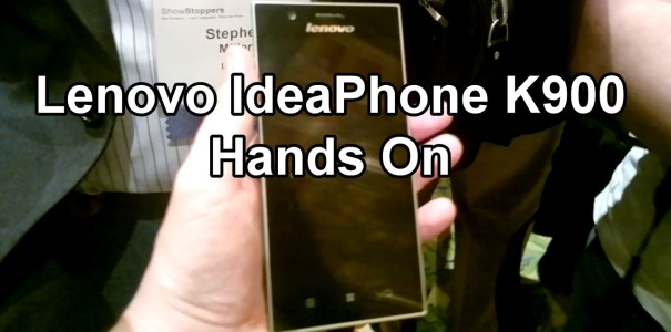 Lenovo IdeaPhone K900 Hands On – Erstes Intel Dualcore Smartphone – CES 2013