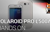 CES 2014: Polaroid Pro L500A Smartphone im Hands-on