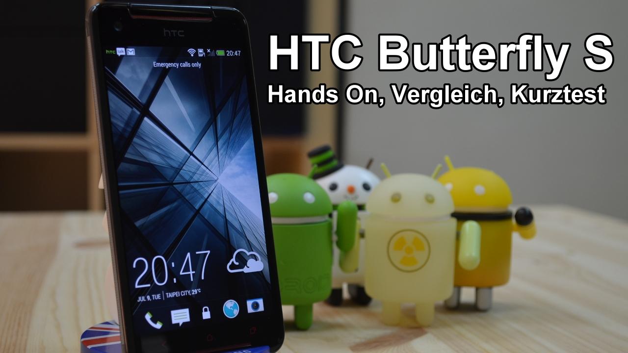 HTC Butterfly S Hands On und Vergleich mit Wettbewerbern [Video]