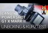 Canon PowerShot G1 X Mark II Unboxing & Kurztest [DEUTSCH]
